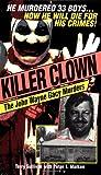 Killer Clown: John Wayne: The John Wayne Gacy Murders