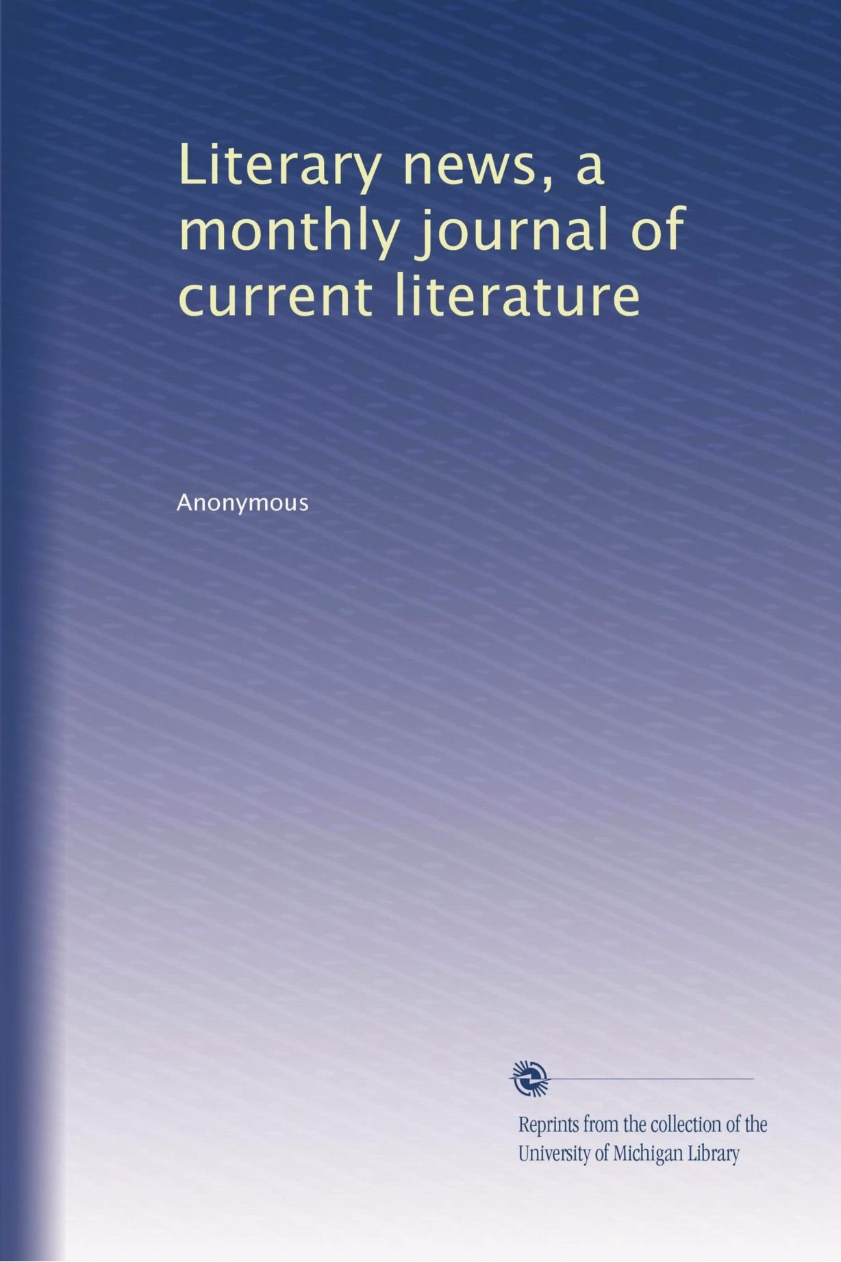 Literary news, a monthly journal of current literature PDF