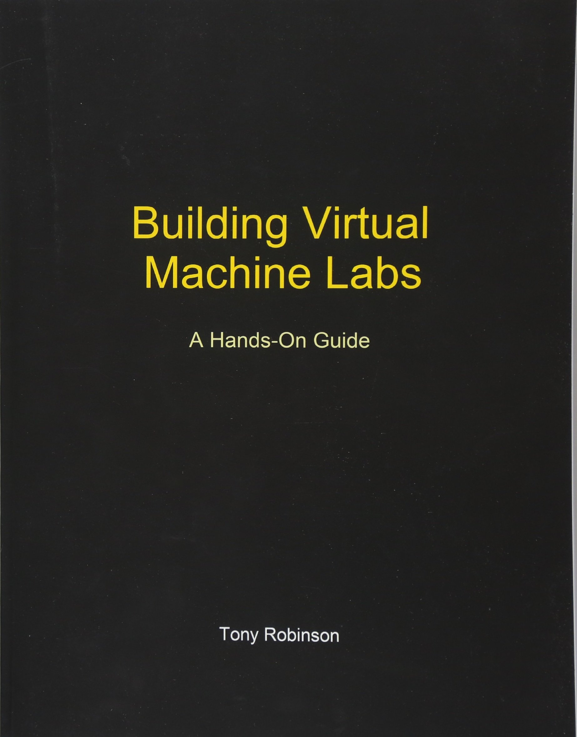 Download Building Virtual Machine Labs: A Hands-On Guide pdf