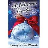 A Christmas Caroline: She's No Ordinary Angel