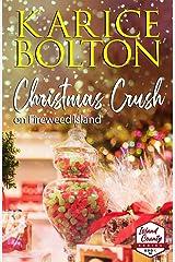 Christmas Crush on Fireweed Island: Small Town, Holiday Romance (Island County Series Book 14) Kindle Edition