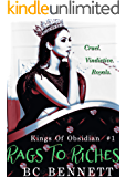 Rags to Riches: A DARK high-school romance (Kings Of Obsidian Book 1)