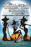 The Trouble With Witches: Volume 9
