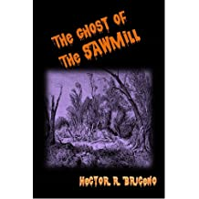 The Ghosts of the Sawmill Jan 06, 2018