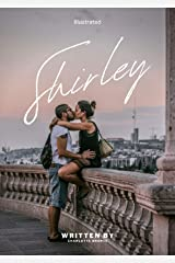 Shirley Illustrated Kindle Edition