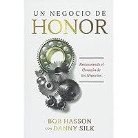 Un Negocio de Honor: Restaurando el Corazon de los Negocios