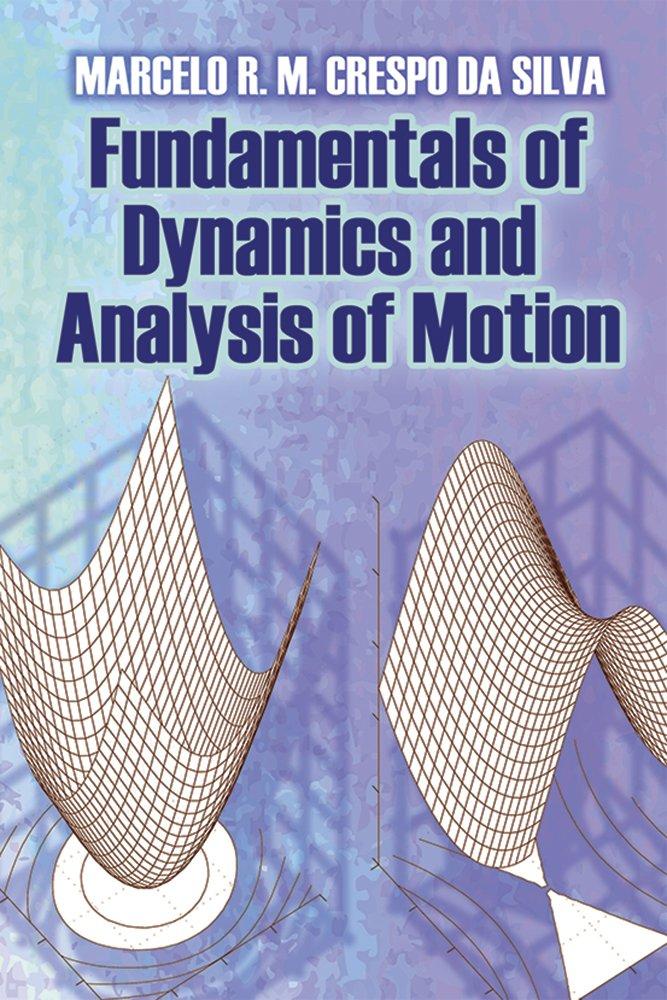 Fundamentals of dynamics and analysis of motion dover books on fundamentals of dynamics and analysis of motion dover books on engineering marcelo r m crespo da silva 9780486797373 amazon books fandeluxe Choice Image