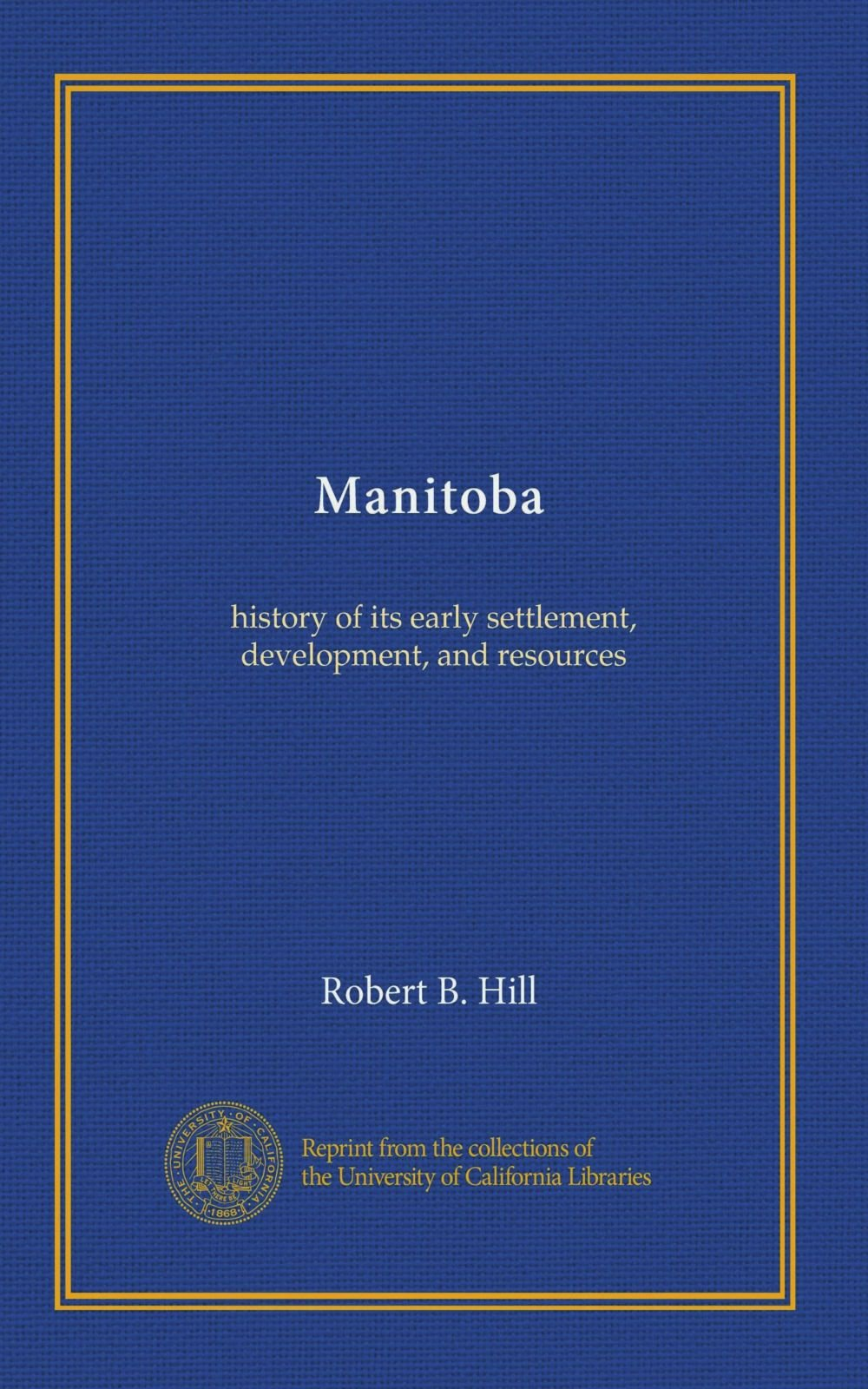 Download Manitoba: history of its early settlement, development, and resources pdf