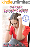 Over Her Daddy's Knee - Book 1: a collection of father spanks daughter stories