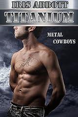 Titanium (Metal Cowboys Book 7) Kindle Edition