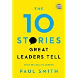 The 10 Stories Great Leaders Tell (Ignite Reads)