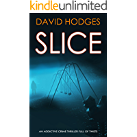 SLICE an addictive crime thriller full of twists