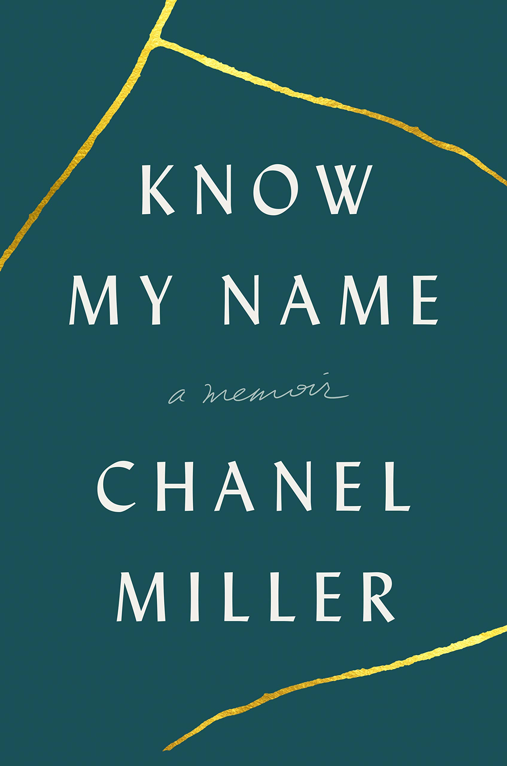 Know My Name: A Memoir: Miller, Chanel: 9780735223707: Books - Amazon.ca