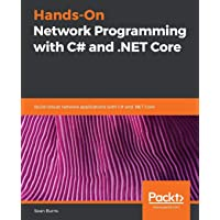 Hands-On Network Programming with C# and .NET Core: Build robust network applications with C# and .NET Core