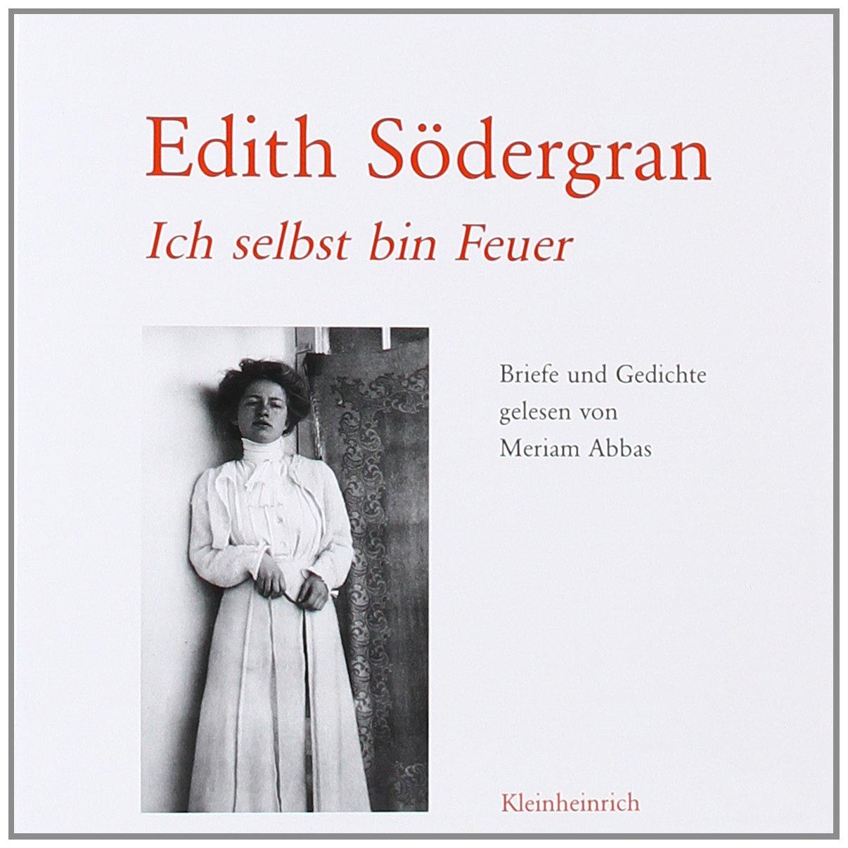 Ich Selbst Bin Feuer Briefe Und Gedichte Von Edith