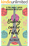 Baking can be fatal: A Belinda Luper mystery