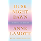 Dusk, Night, Dawn: On Revival and Courage (English Edition)