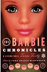 The Barbie Chronicles: A Living Doll Turns Forty Kindle Edition
