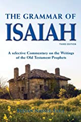 The Grammar of Isaiah: A Selective Commentary on the Writings of the Old Testament Prophets Paperback