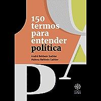 150 Termos para Entender Política (Cidadania)