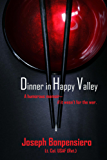 Dinner in Happy Valley: A humorous memoir...if it wasn't for the war.