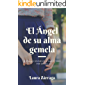 El Ángel de su alma gemela: ¿Estarías dispuesto a darlo todo por amor? (Ángeles rebeldes nº 1)