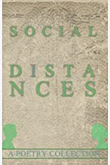 Social Distances: A Poetry Collection Kindle Edition