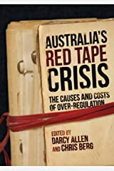 Australia's Red Tape Crisis: The Causes and Costs of Over-regulation Paperback