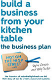 Build a Business From Your Kitchen Table: The Business Plan (English Edition)