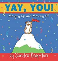 Yay You!: Moving Up And Moving