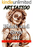 Tattoo Images: ART TATTOO Black and Grey III: 120 Designs, paintings, drawings and sketches (Planet Tattoo)