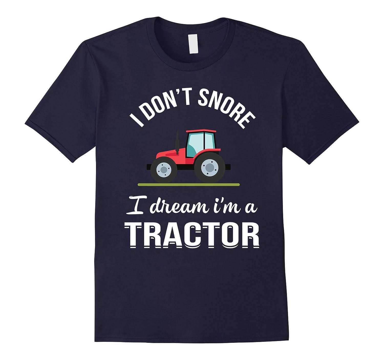 I Dont-SnoreIm A-TractorFunnyGiftT-shirt-CD