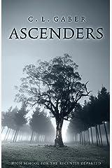 Ascenders: High School for the Recently Deceased (Ascenders Saga) (Volume 1) Paperback
