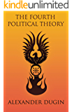 The Fourth Political Theory (English Edition)