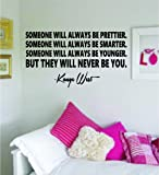 But They Will Never Be You Kanye West Quote Decal Sticker Wall Vinyl Art Music Lyrics For Living Room Decoration