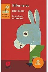 Niños raros (El Barco de Vapor Naranja) (Spanish Edition) Paperback