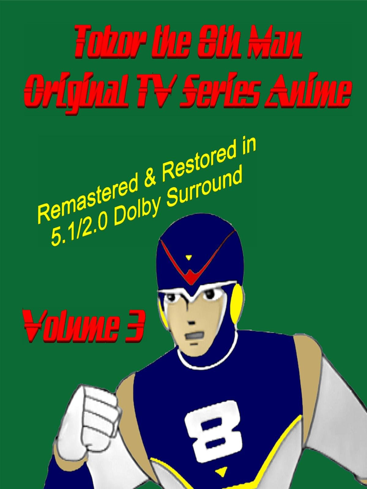 Tobor the 8th Man Original TV Series Anime Vol. 3 [Remastered & Restored]