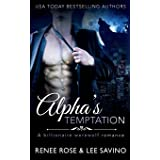 Alpha's Temptation: A Billionaire Werewolf Romance (Bad Boy Alphas)