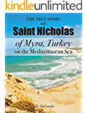 The True Story of Saint Nicholas of Myra, Turkey on the Mediterranean Sea