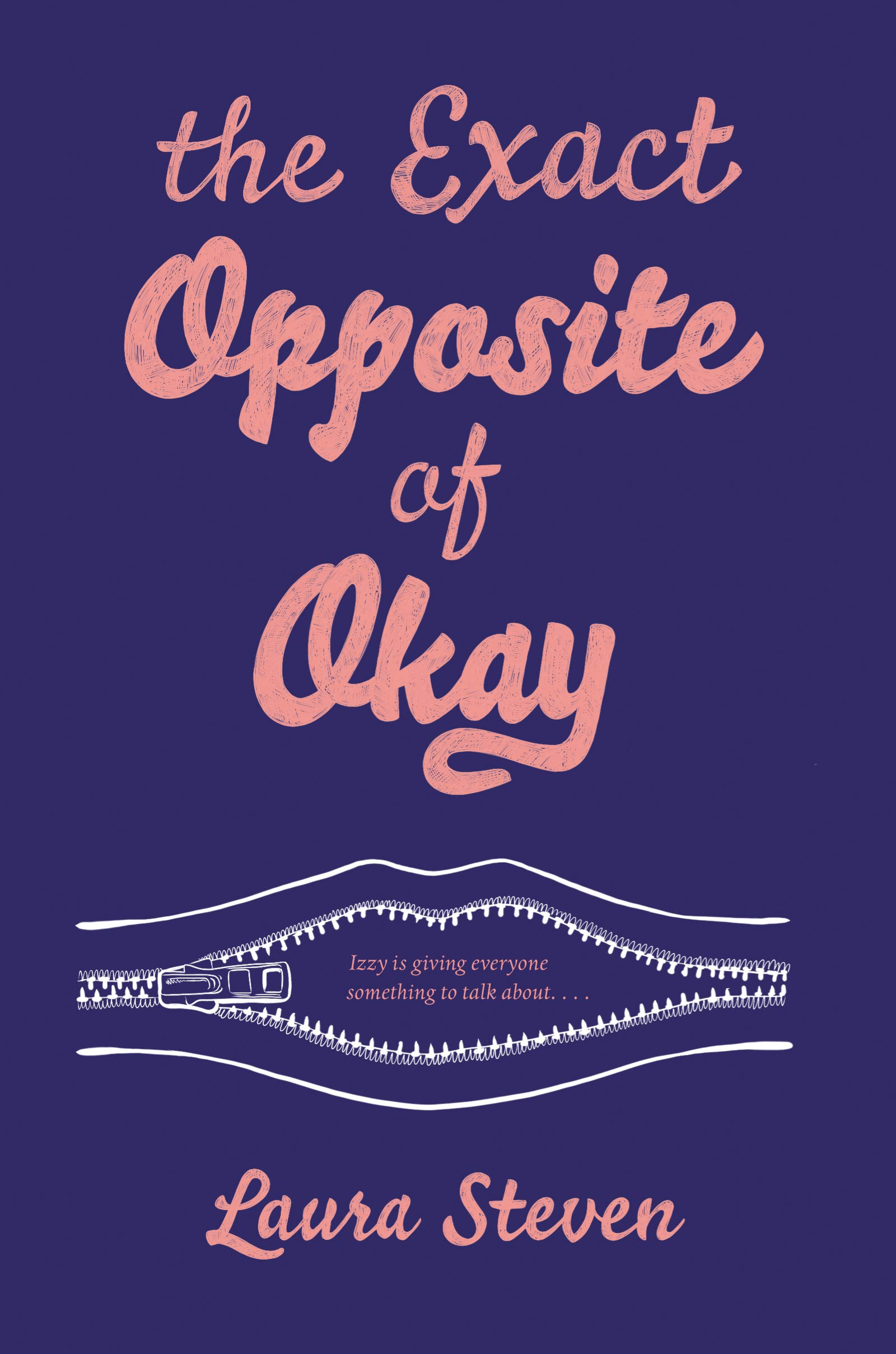 The Exact Opposite of Okay: Amazon.es: Laura Steven: Libros ...