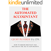 The Automated Accountant: How to remain relevant and succeed in the age of automation