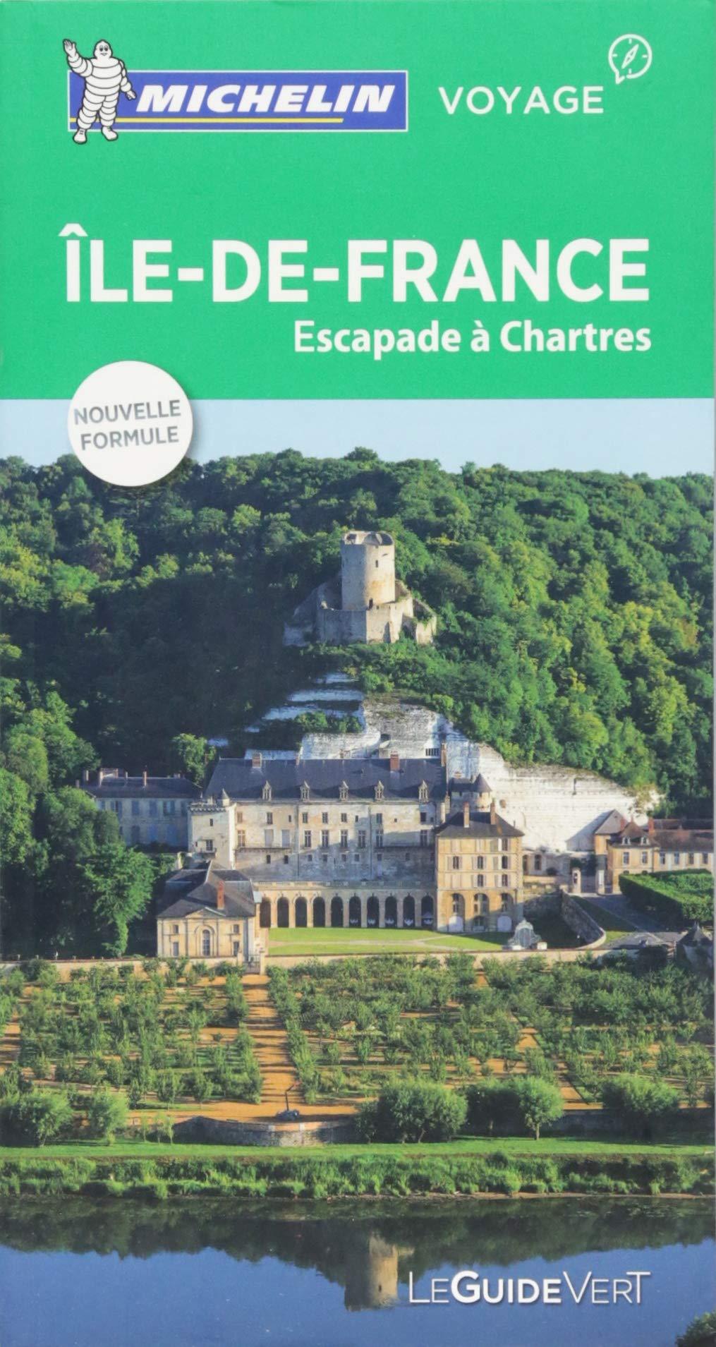 Île de France Le Guide Vert : Escapade à Chartres La Guía Verde ...