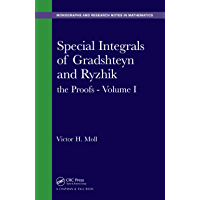 Special Integrals of Gradshteyn and Ryzhik: the Proofs - Volume I (Chapman & Hall/CRC Monographs and Research Notes in Mathematics Book 7) (English Edition)