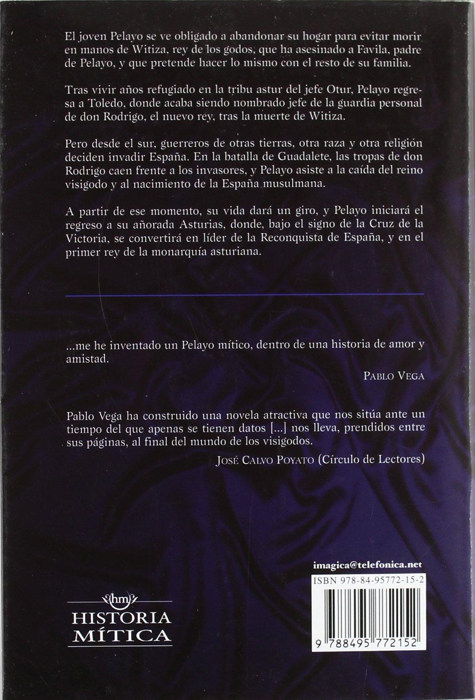 Pelayo, rey (Historia mítica): Amazon.es: Pablo Vega: Libros