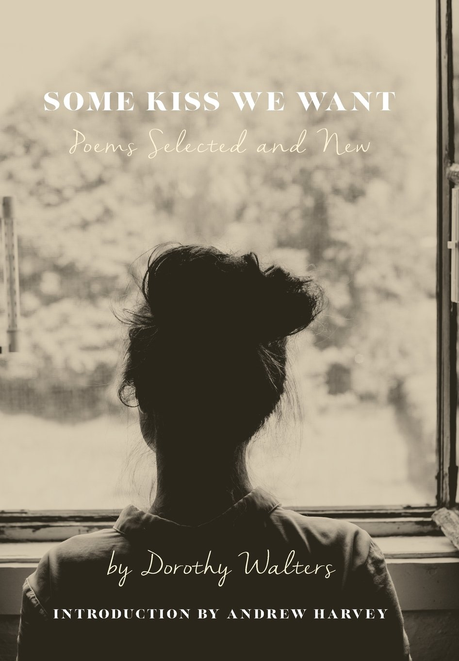 Some Kiss We Want: Poems Selected and New pdf