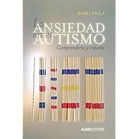 La ansiedad en el autismo: Comprenderla y tratarla (Alianza Ensayo)