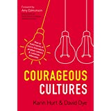 Courageous Cultures: How to Build Teams of Micro-Innovators, Problem Solvers, and Customer Advocates