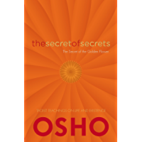 The Secret of Secrets: The Secret of the Golden Flower