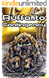 Buffalito Contingency (The Adventures of the Amazing Conroy Book 2)