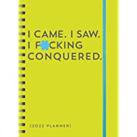 2022 I Came. I Saw. I F*cking Conquered. Planner: August 2021-December 2022